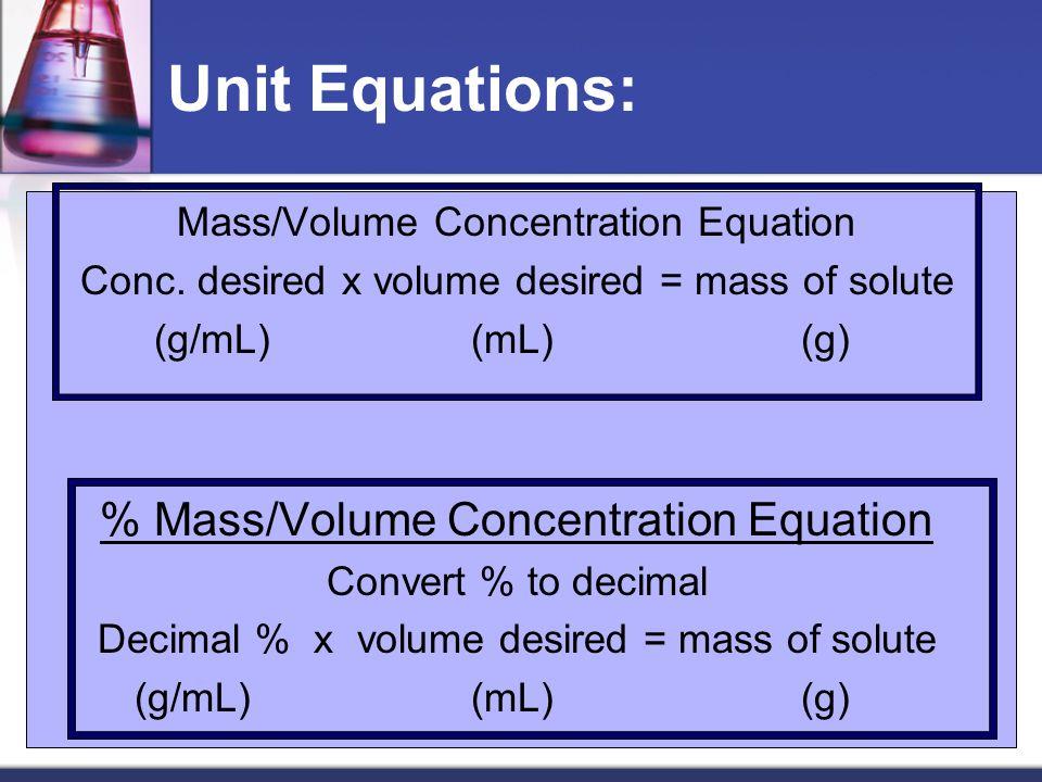 Unit Equations: Mass/Volume Concentration Equation Conc.