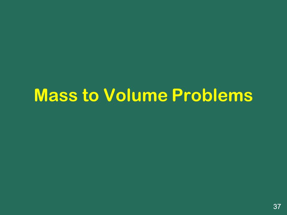 Mass to Volume Problems 37