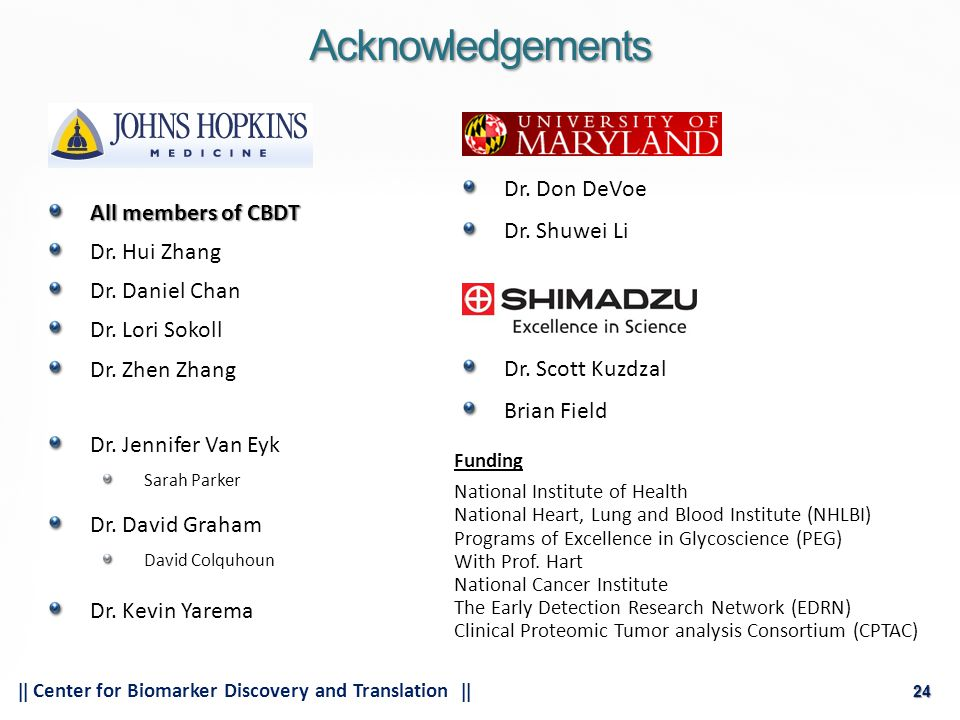 24  Center for Biomarker Discovery and Translation  24 Acknowledgements Dr.