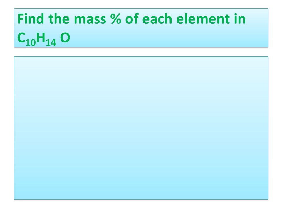 Find the mass % of each element in C 10 H 14 O