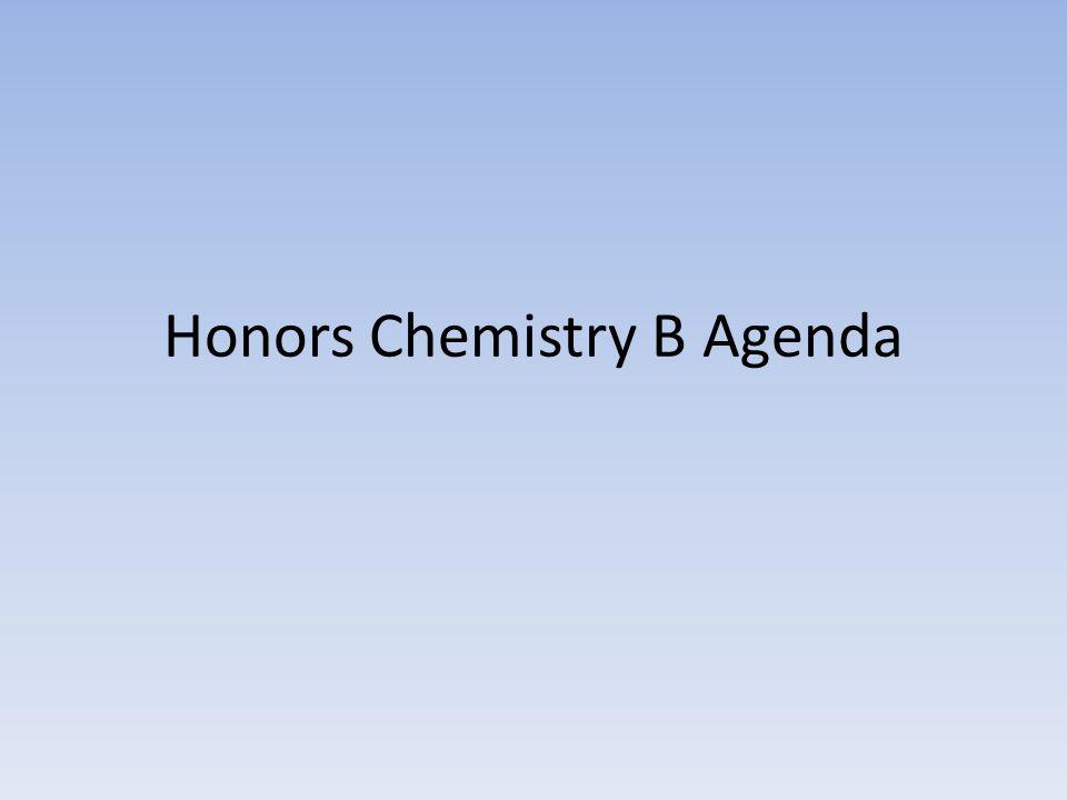 Honors Chemistry B Agenda