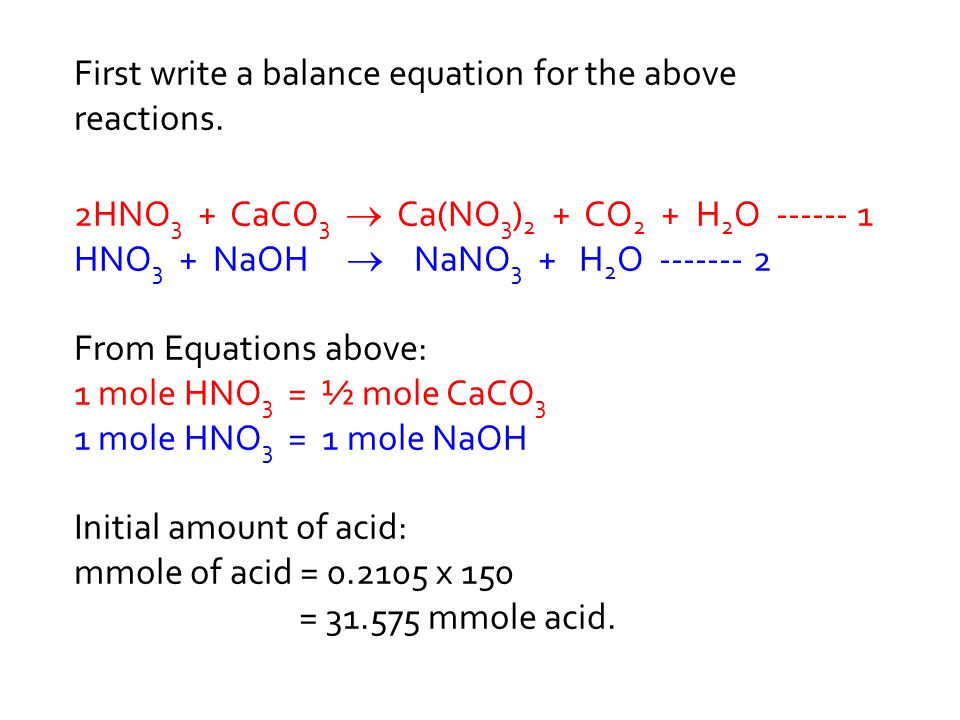 First write a balance equation for the above reactions.