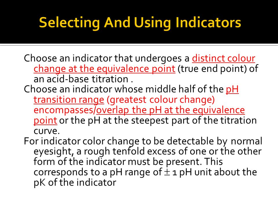 Choose an indicator that undergoes a distinct colour change at the equivalence point (true end point) of an acid-base titration.