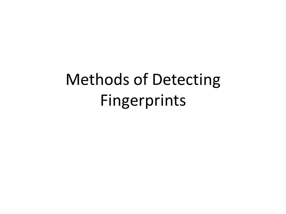 Methods of Detecting Fingerprints