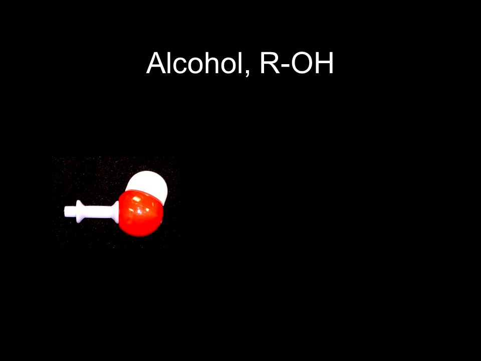 Alcohol, R-OH
