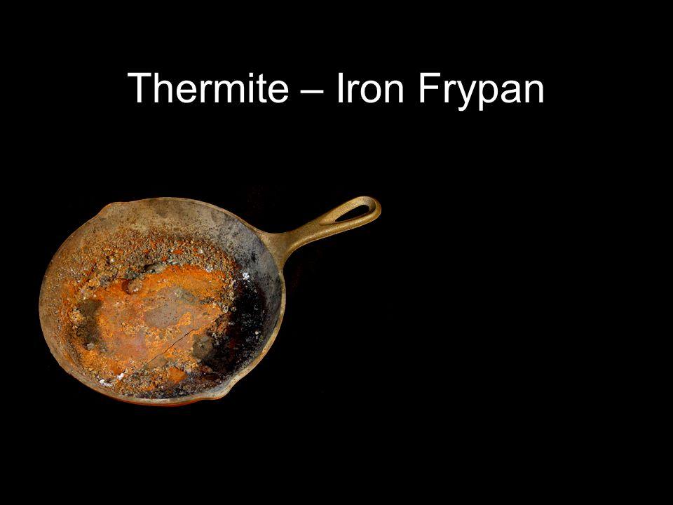 Thermite – Iron Frypan