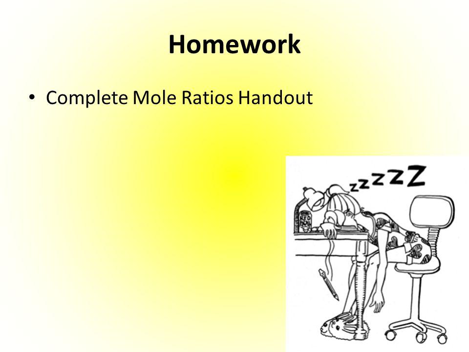 Homework Complete Mole Ratios Handout