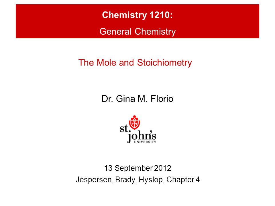 Chemistry 1210: General Chemistry Dr. Gina M.
