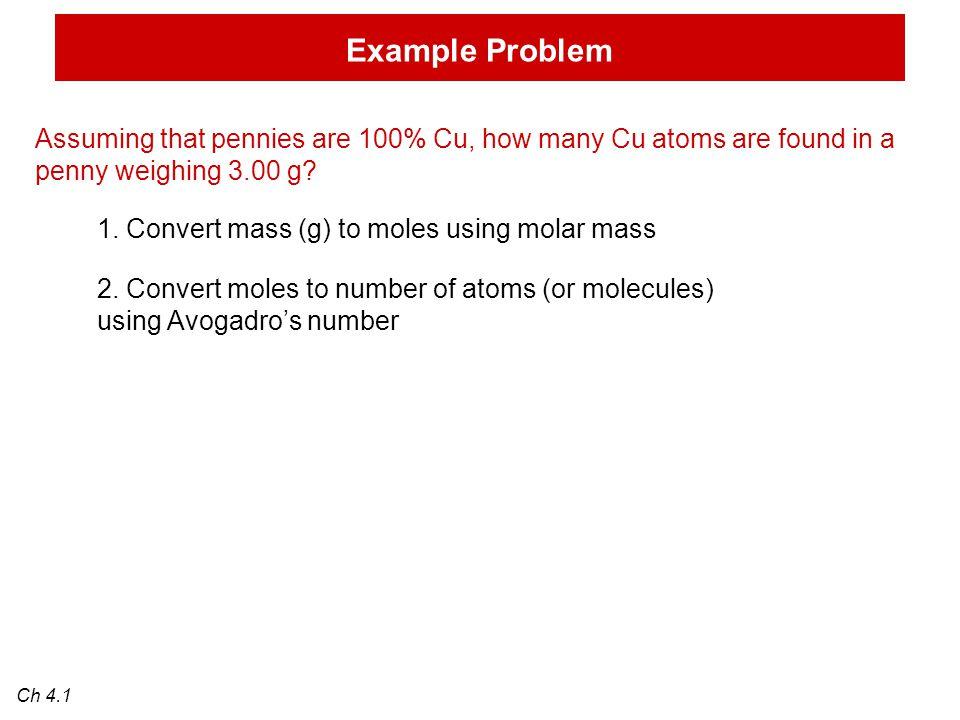 Example Problem 1. Convert mass (g) to moles using molar mass 2.