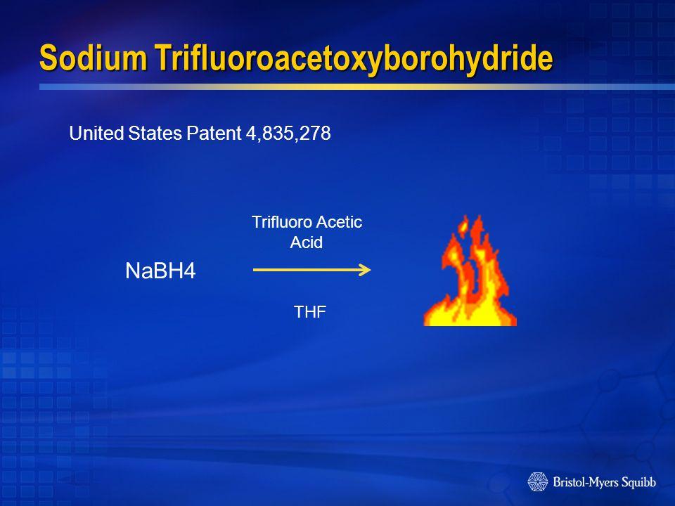 Trifluoro Acetic Acid NaBH4 THF United States Patent 4,835,278 Sodium Trifluoroacetoxyborohydride