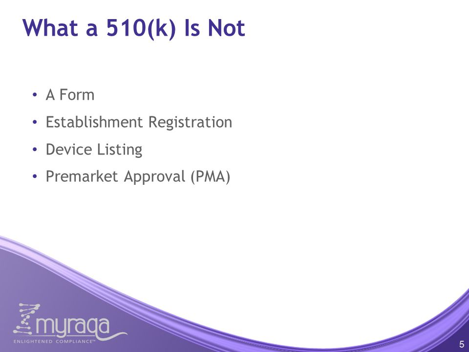 What a 510(k) Is Not A Form Establishment Registration Device Listing Premarket Approval (PMA) 5