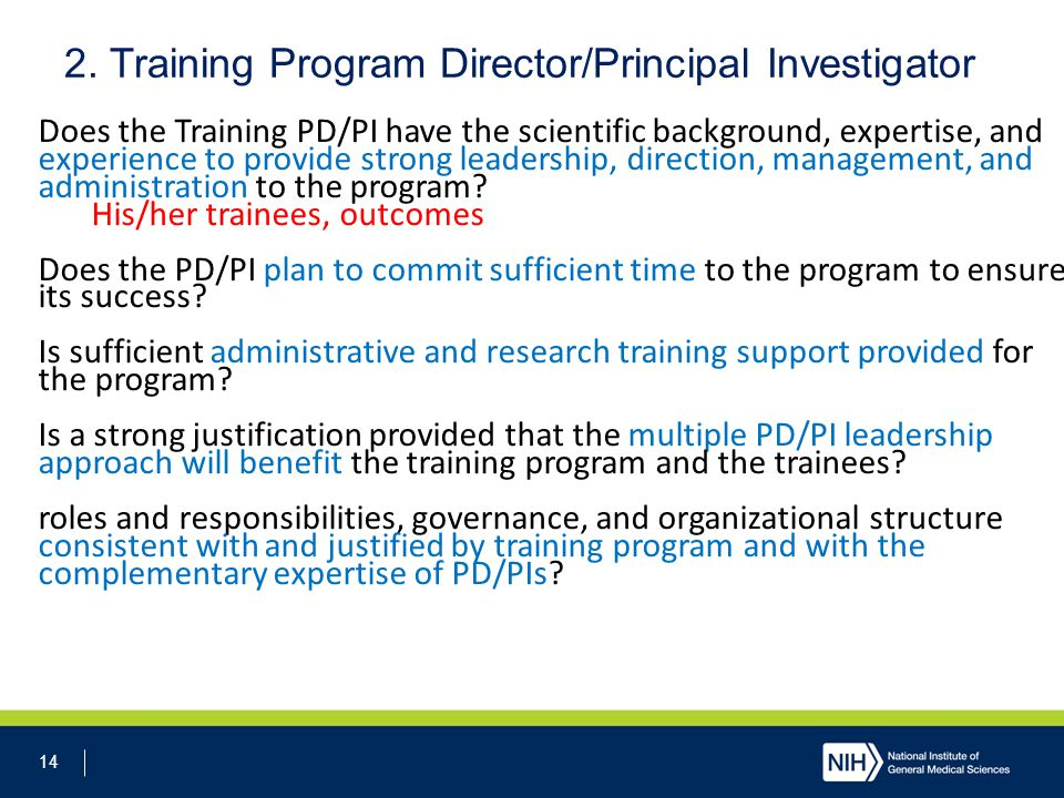 14 2. Training Program Director/Principal Investigator Does the Training PD/PI have the scientific background, expertise, and experience to provide st