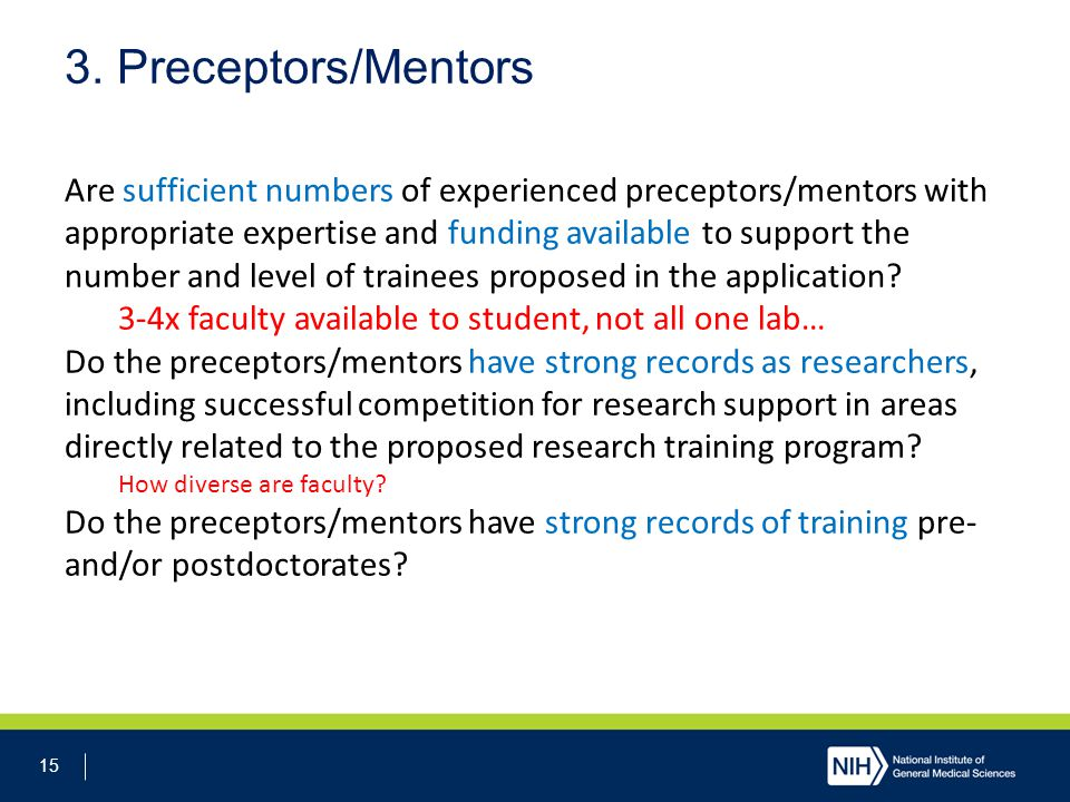 15 3. Preceptors/Mentors Are sufficient numbers of experienced preceptors/mentors with appropriate expertise and funding available to support the numb
