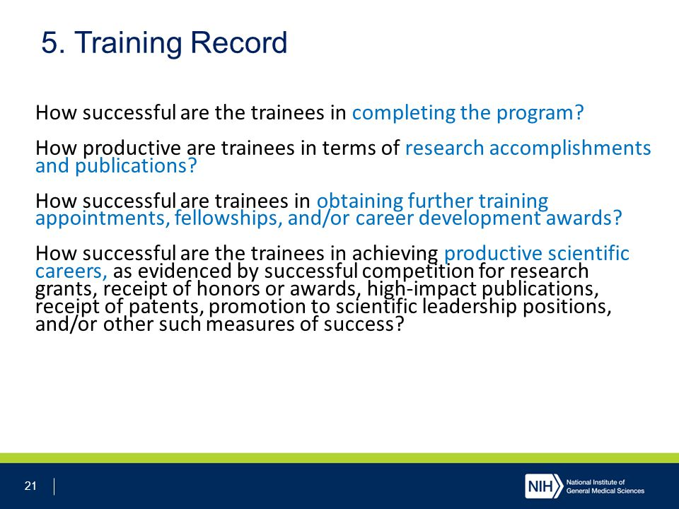21 5. Training Record How successful are the trainees in completing the program.
