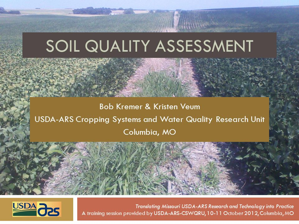 Soil Management Assessment Framework (SMAF) Soil Quality Index Translating Missouri USDA-ARS Research and Technology into Practice A training session provided by USDA-ARS-CSWQRU, 10-11 October 2012, Columbia, MO SMAF Variables Selected (6) Soil Phosphorus Extractable Potassium Water pH Bulk Density Soil Organic Carbon Water Stable Aggregates