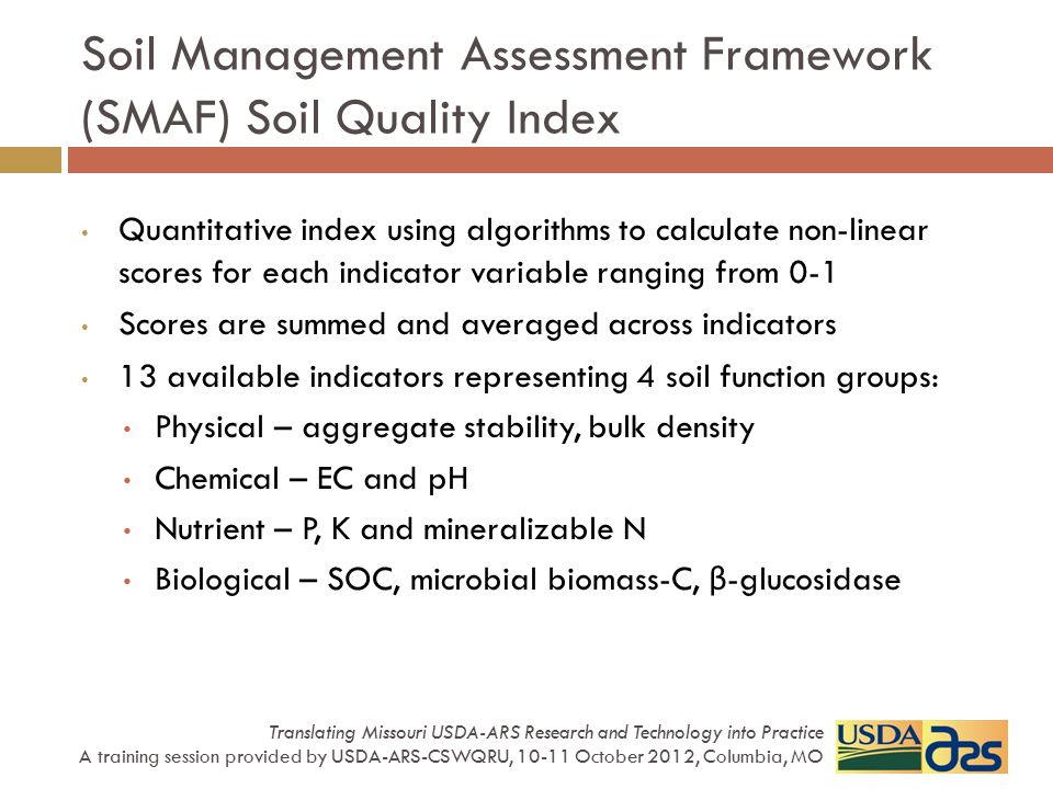 Soil Management Assessment Framework (SMAF) Soil Quality Index Translating Missouri USDA-ARS Research and Technology into Practice A training session