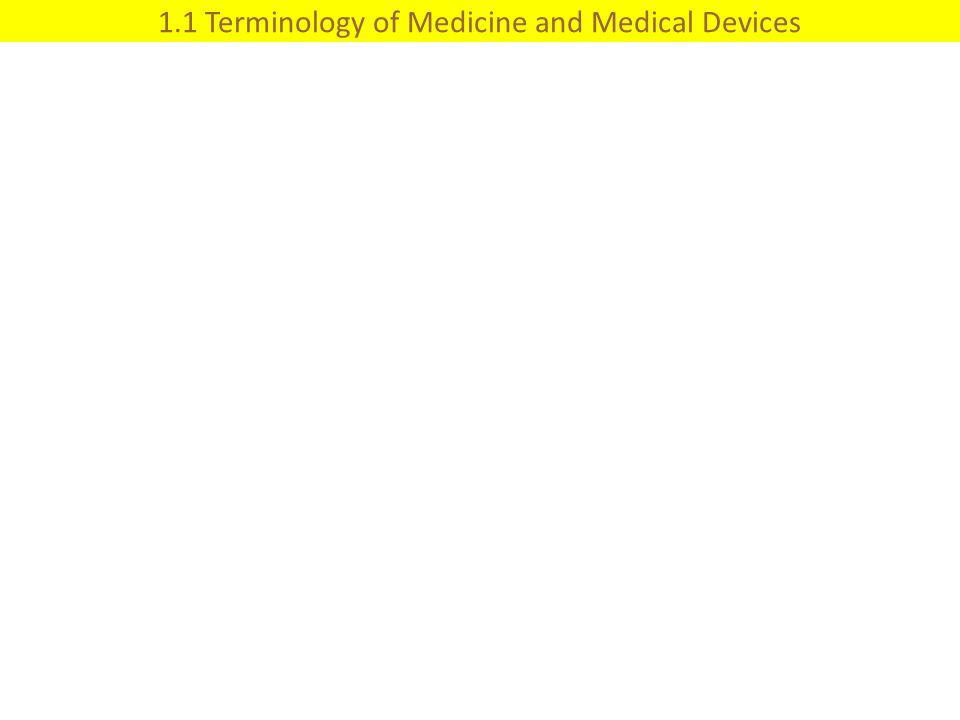1.1 Terminology of Medicine and Medical Devices