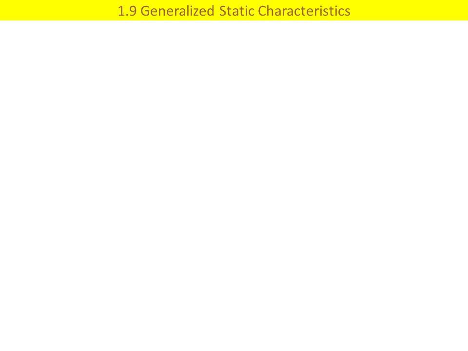 1.9 Generalized Static Characteristics