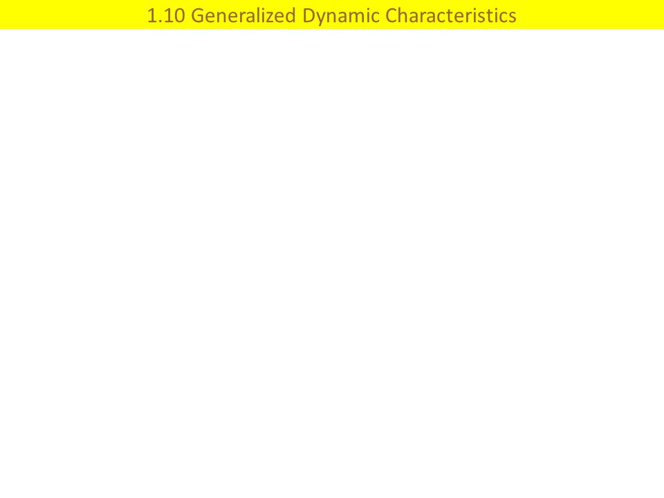 1.10 Generalized Dynamic Characteristics