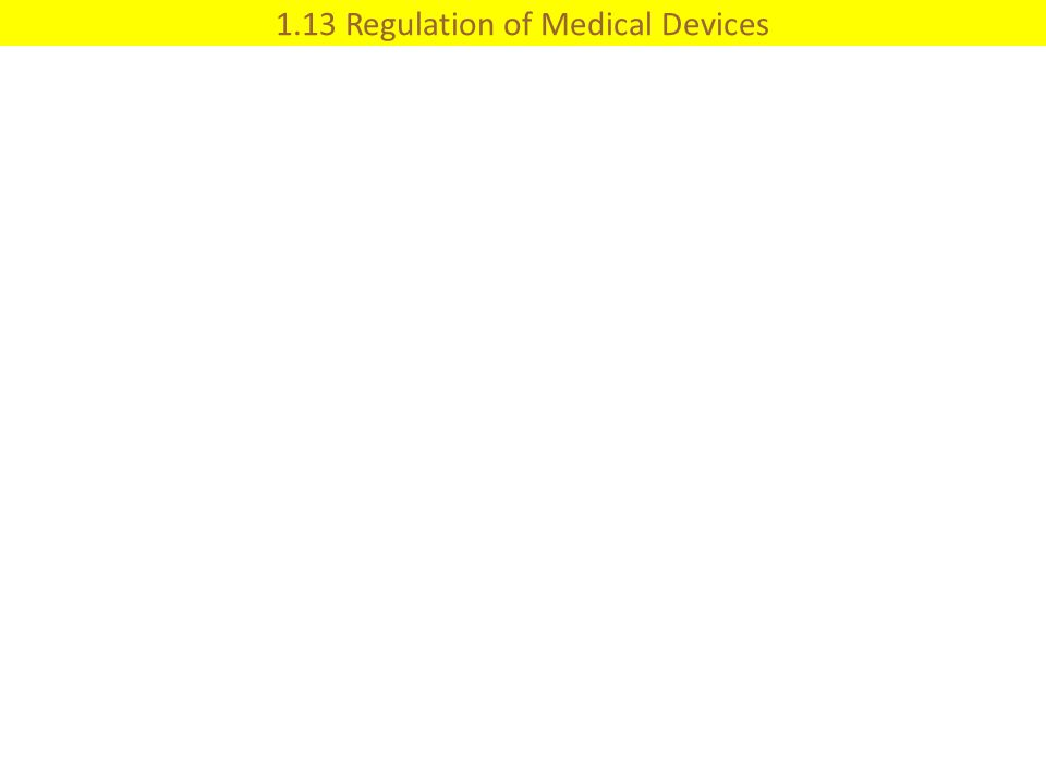 1.13 Regulation of Medical Devices