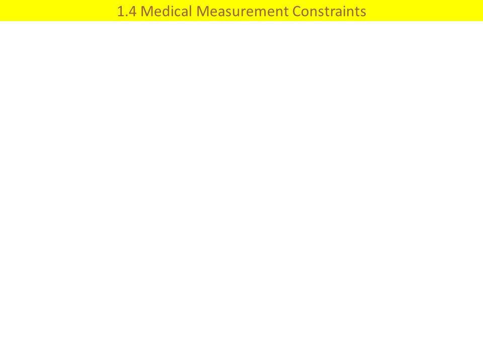 1.4 Medical Measurement Constraints