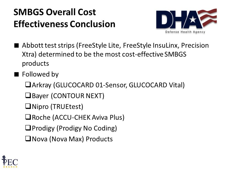 ∎ Abbott test strips (FreeStyle Lite, FreeStyle InsuLinx, Precision Xtra) determined to be the most cost-effective SMBGS products ∎ Followed by  Arkray (GLUCOCARD 01-Sensor, GLUCOCARD Vital)  Bayer (CONTOUR NEXT)  Nipro (TRUEtest)  Roche (ACCU-CHEK Aviva Plus)  Prodigy (Prodigy No Coding)  Nova (Nova Max) Products SMBGS Overall Cost Effectiveness Conclusion 14 December 2011 Pre-decisional FOUO35
