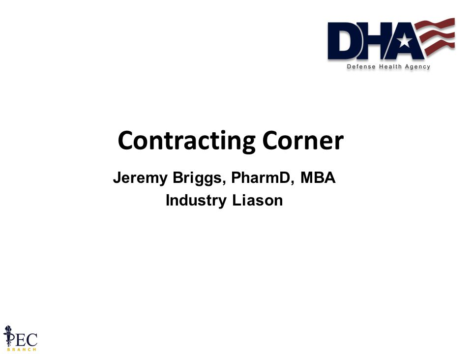 Contracting Corner Jeremy Briggs, PharmD, MBA Industry Liason