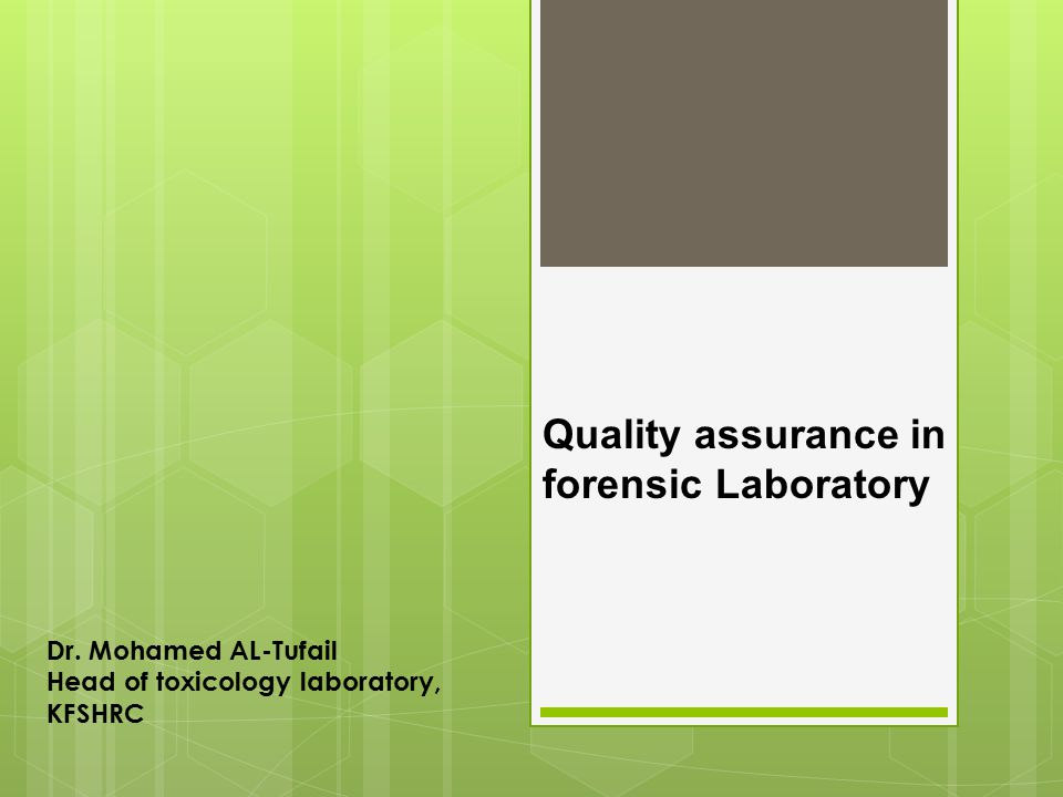 Quality assurance in forensic Laboratory Dr.