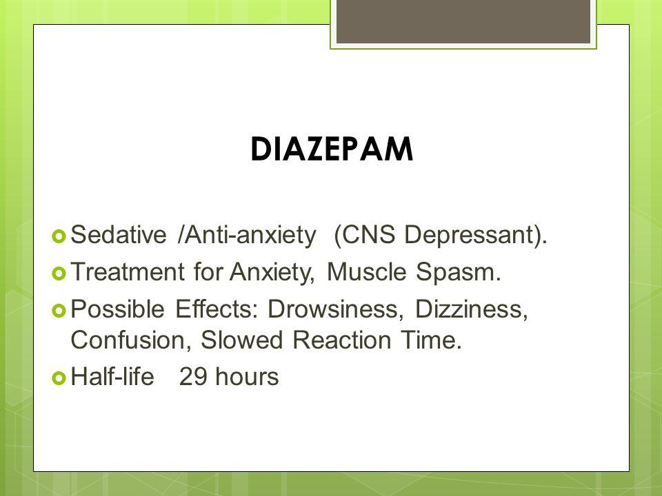 DIAZEPAM  Sedative /Anti-anxiety (CNS Depressant).