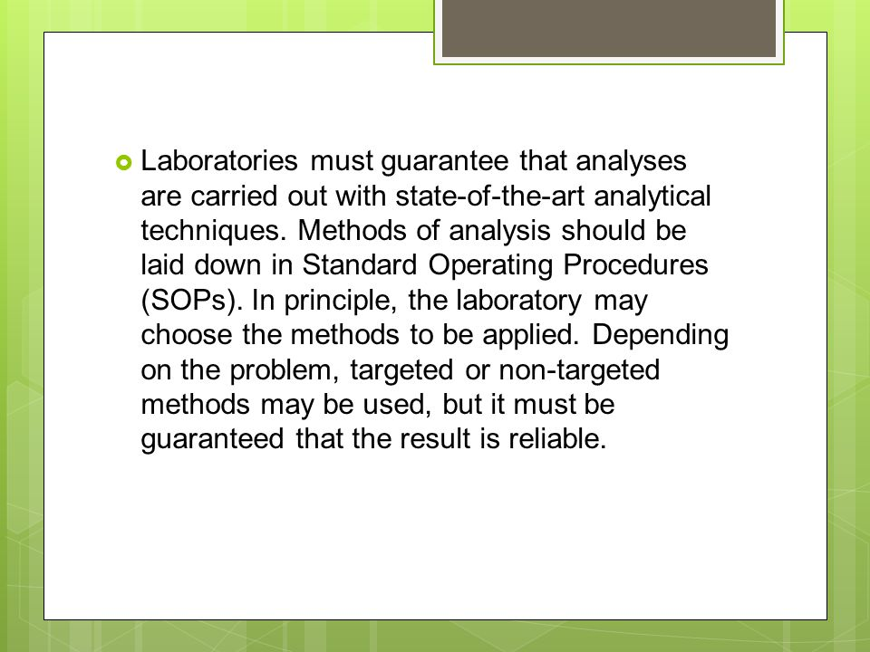  Laboratories must guarantee that analyses are carried out with state-of-the-art analytical techniques.