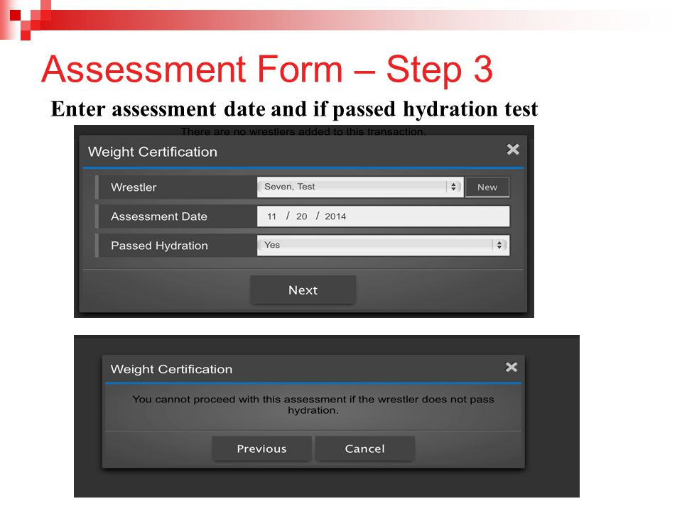 Assessment Form – Step 3 Enter assessment date and if passed hydration test
