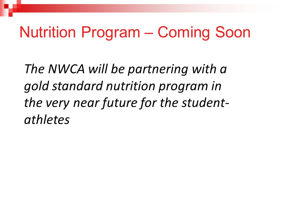 Nutrition Program – Coming Soon The NWCA will be partnering with a gold standard nutrition program in the very near future for the student- athletes