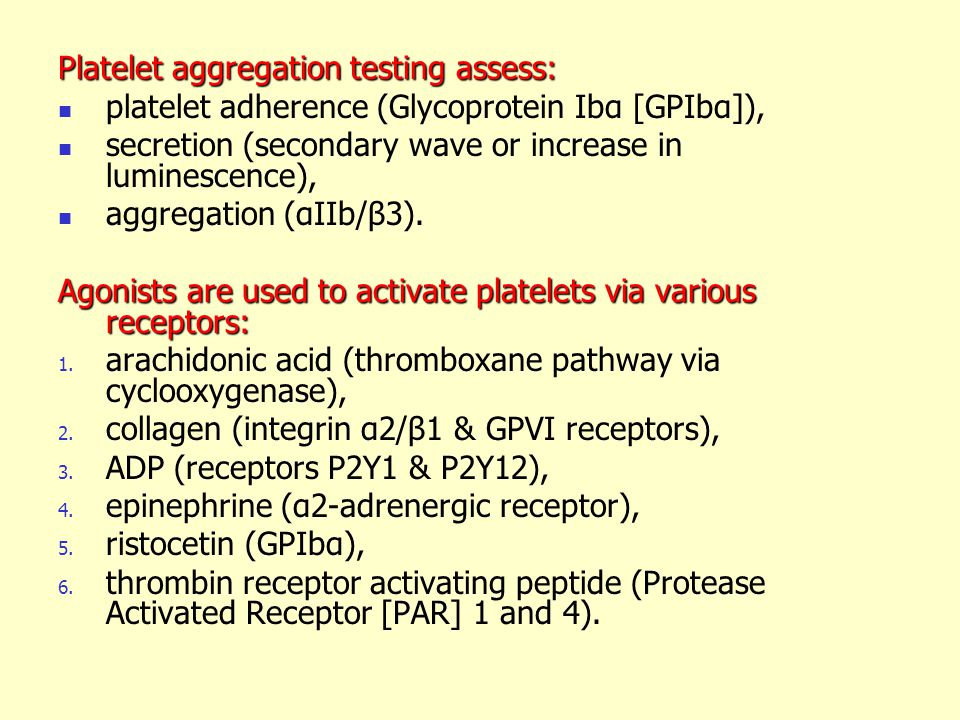Platelet aggregation testing assess: platelet adherence (Glycoprotein Ibα [GPIbα]), secretion (secondary wave or increase in luminescence), aggregation (αIIb/β3).