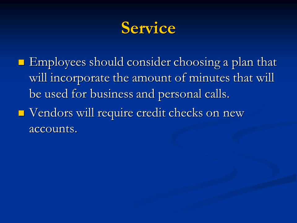 Service Employees should consider choosing a plan that will incorporate the amount of minutes that will be used for business and personal calls.