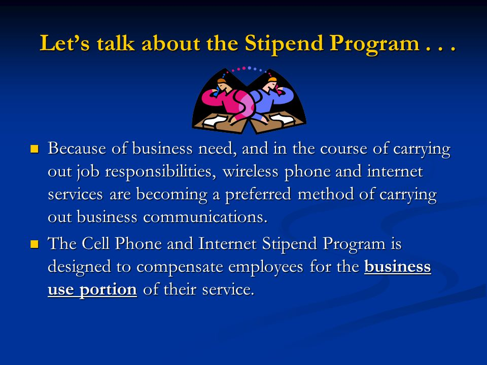 Let's talk about the Stipend Program...