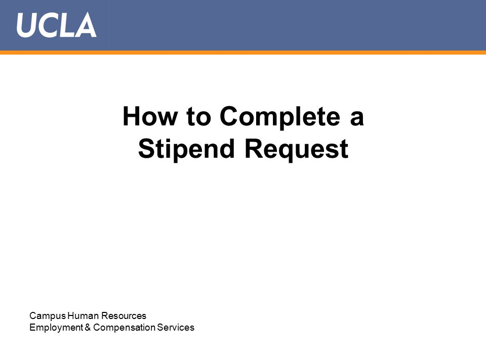 How to Complete a Stipend Request Campus Human Resources Employment & Compensation Services