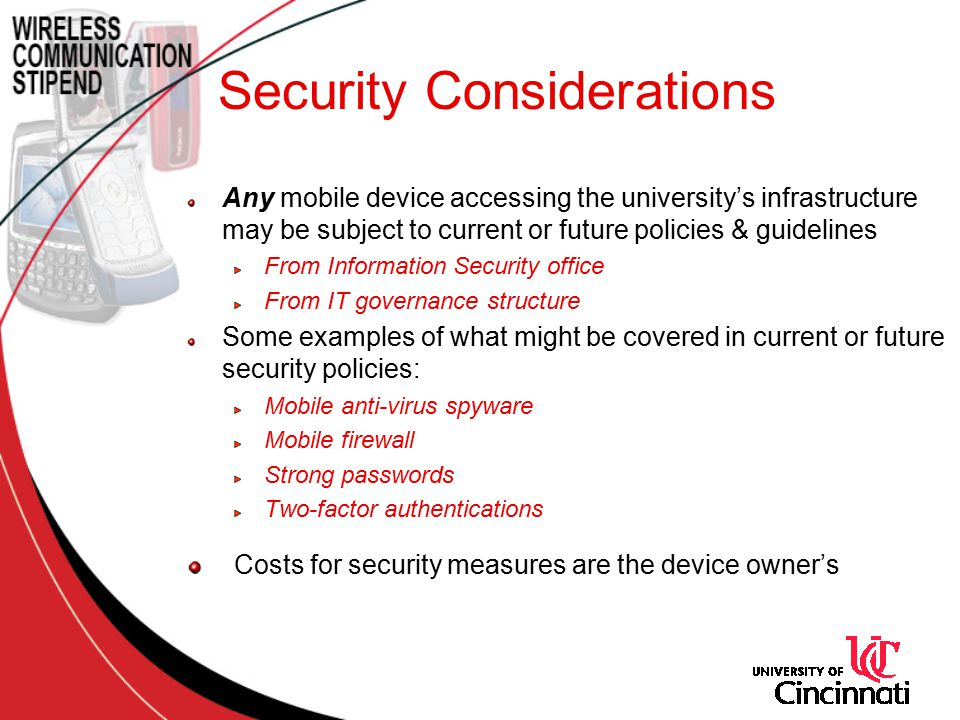 Any mobile device accessing the university's infrastructure may be subject to current or future policies & guidelines From Information Security office