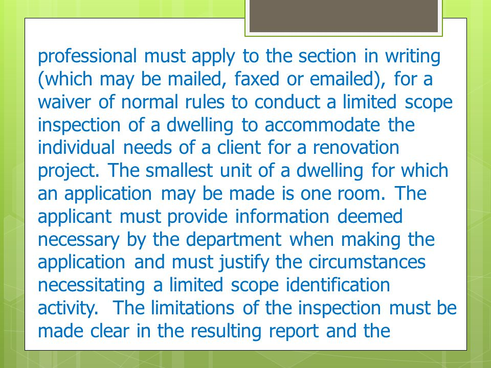 professional must apply to the section in writing (which may be mailed, faxed or emailed), for a waiver of normal rules to conduct a limited scope ins
