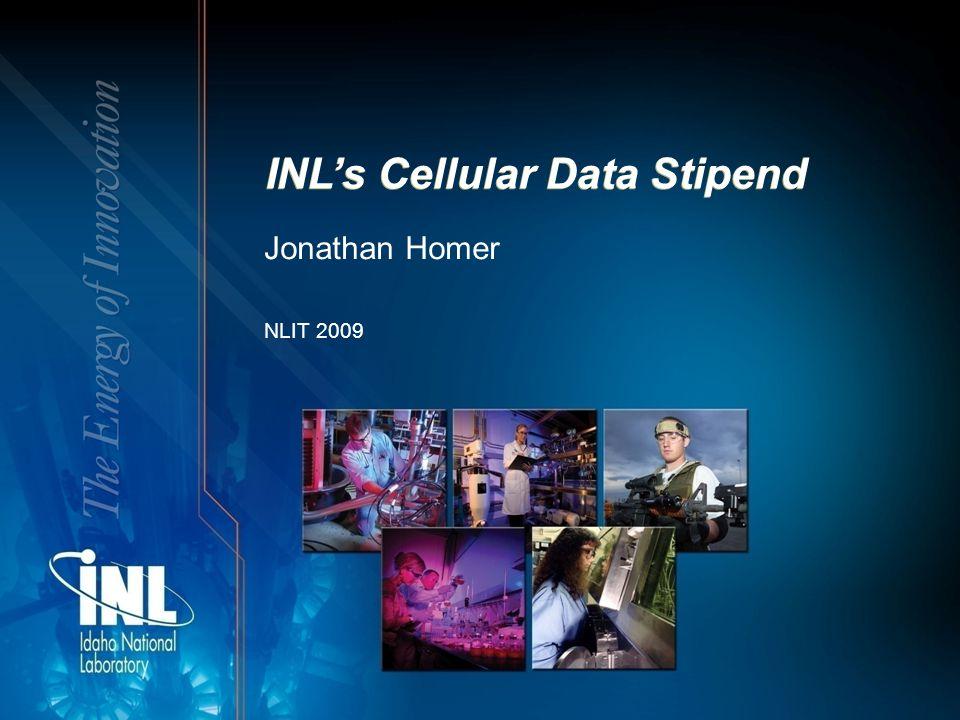 INL's Cellular Data Stipend Jonathan Homer NLIT 2009
