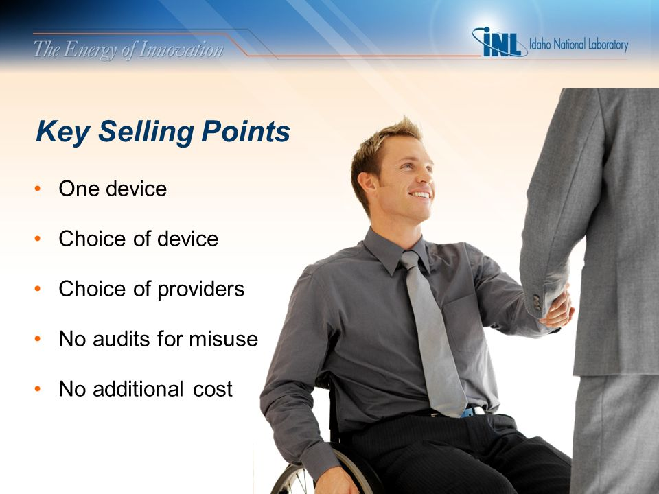 Key Selling Points One device Choice of device Choice of providers No audits for misuse No additional cost