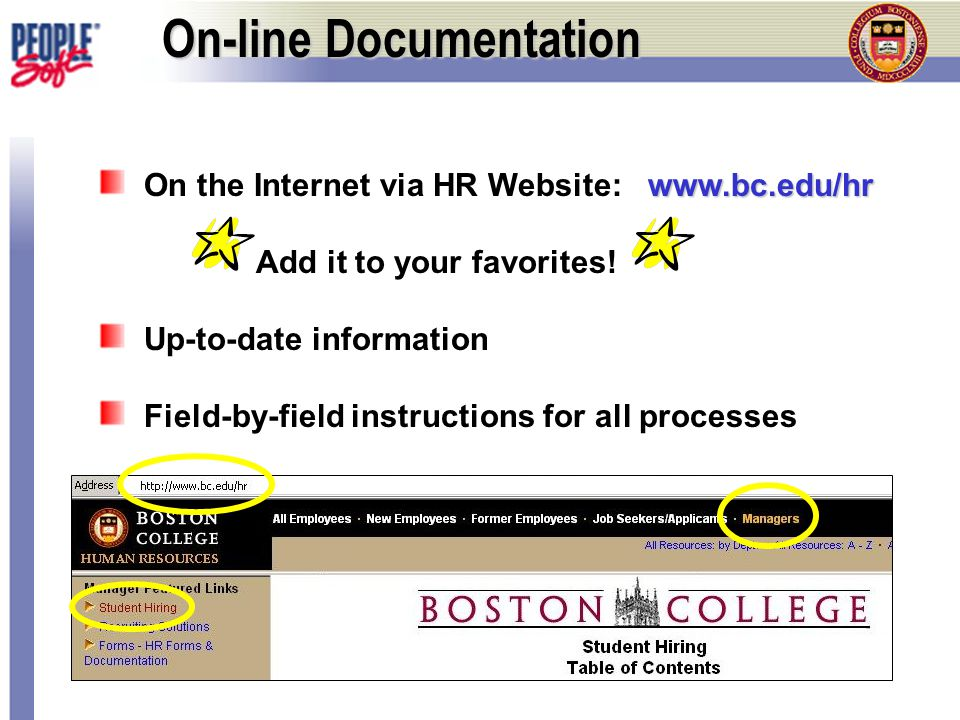 On-line Documentation www.bc.edu/hr On the Internet via HR Website: www.bc.edu/hr Add it to your favorites.