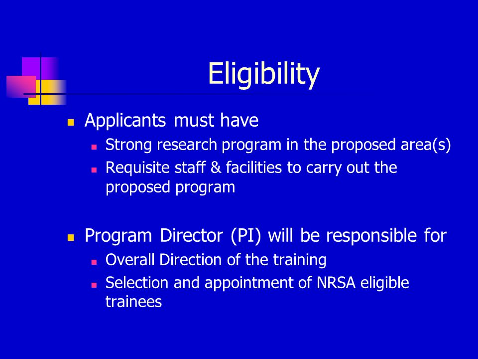 Eligibility Applicants must have Strong research program in the proposed area(s) Requisite staff & facilities to carry out the proposed program Progra