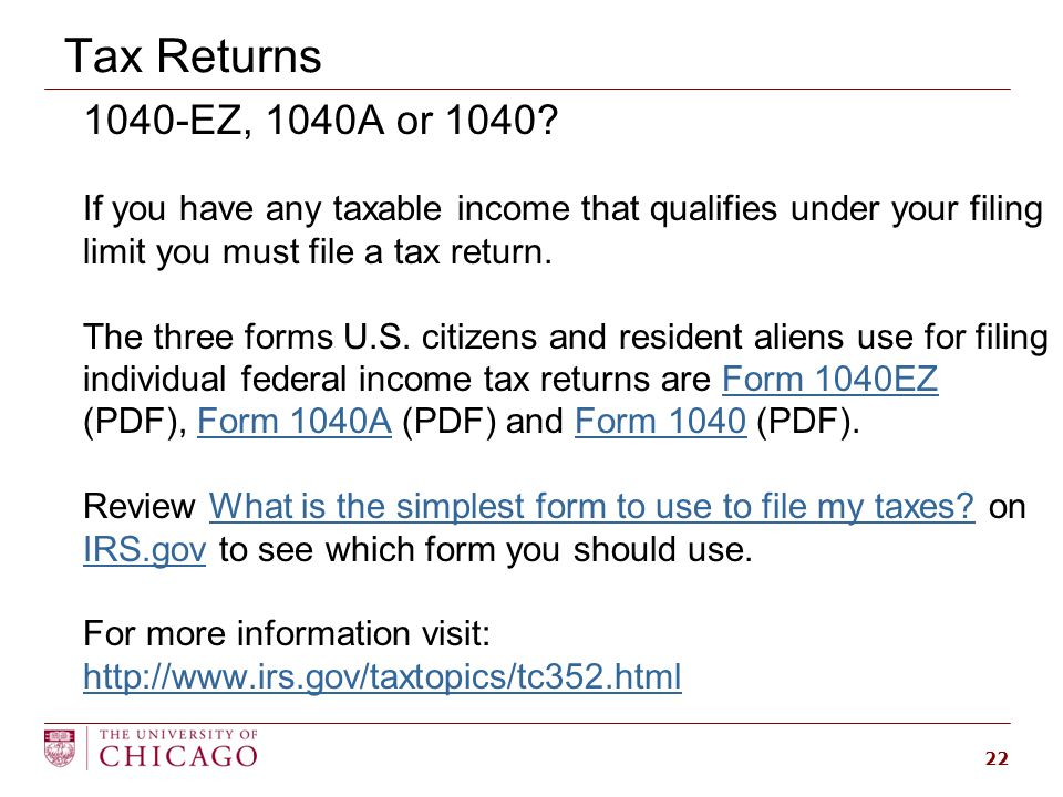 Tax Returns 22 1040-EZ, 1040A or 1040.