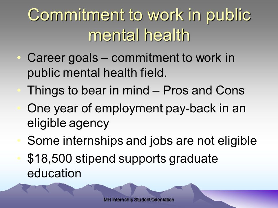 Commitment to work in public mental health Career goals – commitment to work in public mental health field.