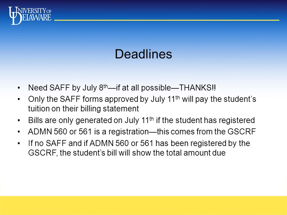 Deadlines Need SAFF by July 8 th —if at all possible—THANKS!.