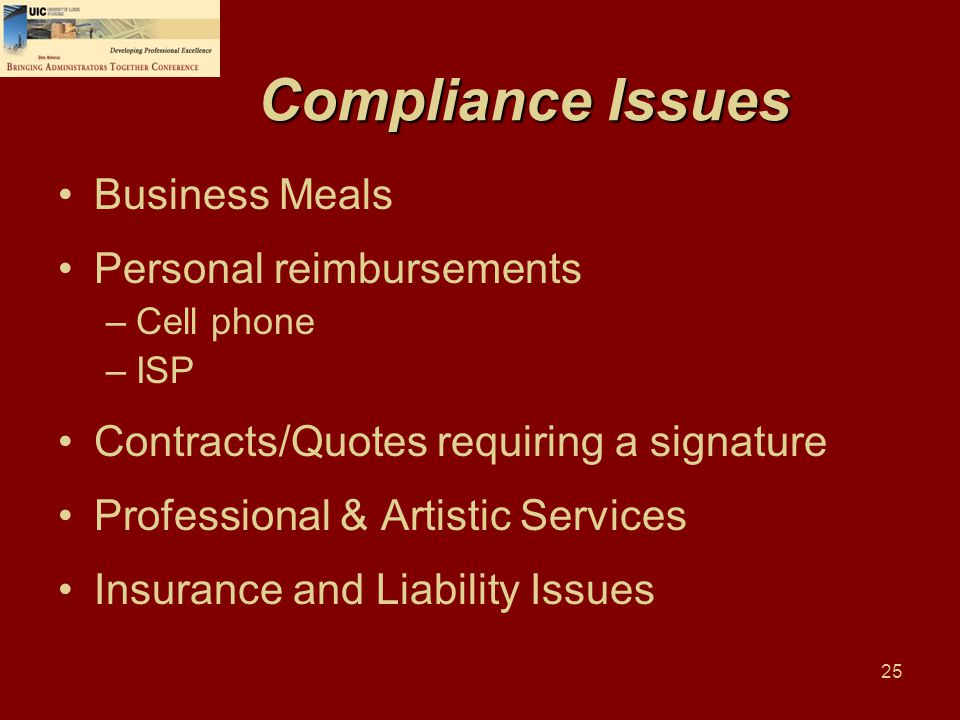 25 Compliance Issues Business Meals Personal reimbursements –Cell phone –ISP Contracts/Quotes requiring a signature Professional & Artistic Services I