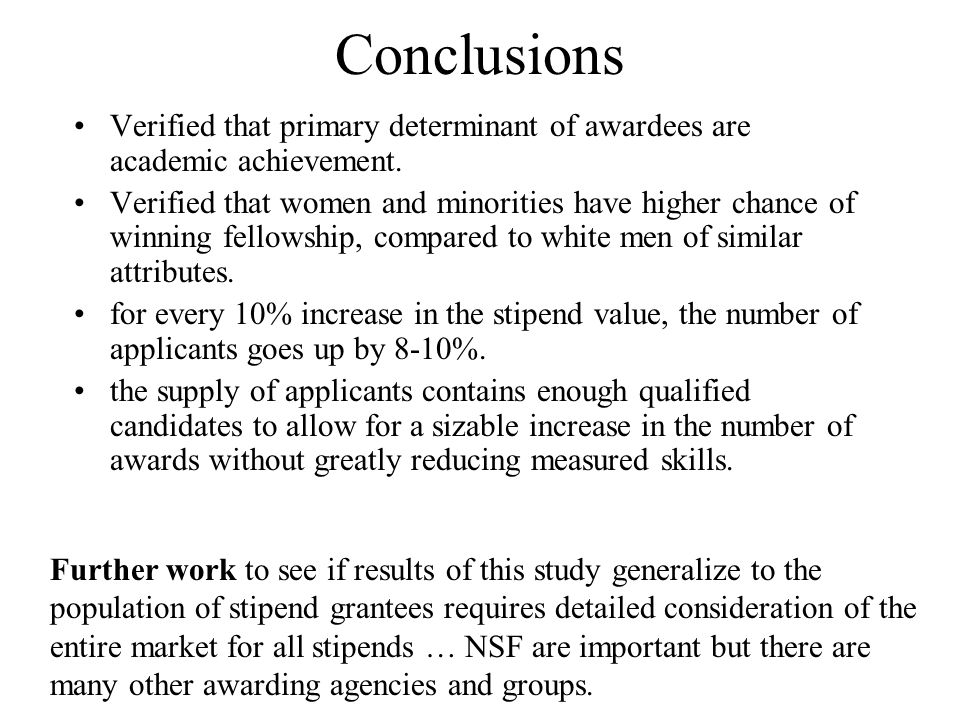 Conclusions Verified that primary determinant of awardees are academic achievement.