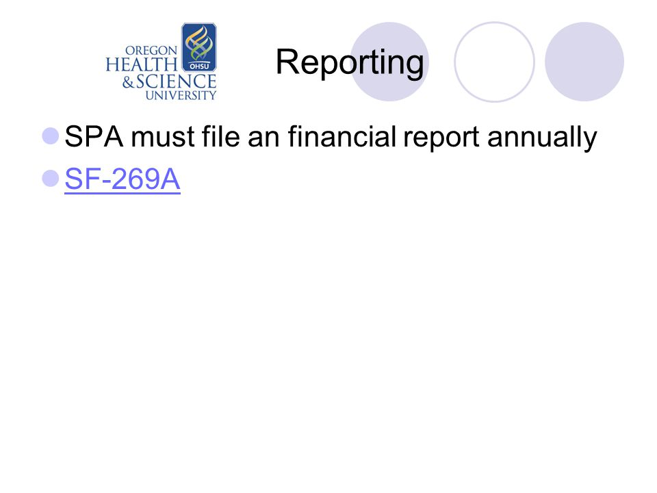 Reporting SPA must file an financial report annually SF-269A
