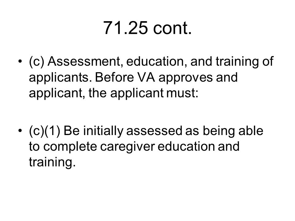 71.25 cont. (c) Assessment, education, and training of applicants.