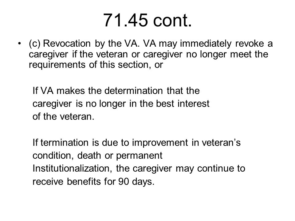 71.45 cont. (c) Revocation by the VA.
